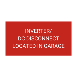 Inverters DC Disconnect Located In Garage